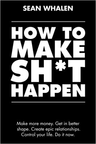 How to Make Shit Happen Book